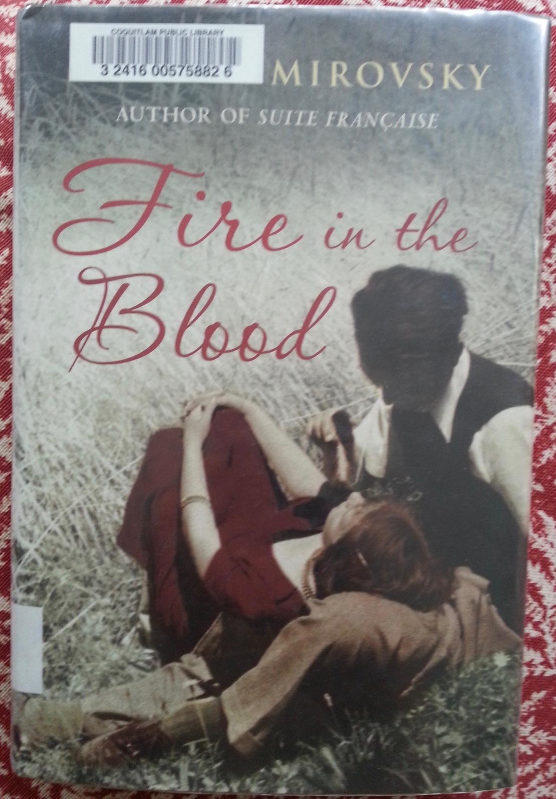 Irene Nemirovsky's — Fire in the Blood*****