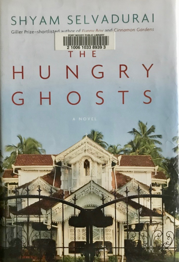 Shyam Selvadurai's — The hungry ghosts *****