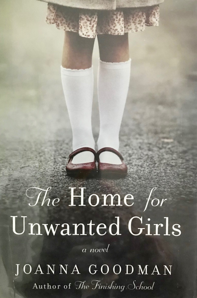 Joanna Goodman's — The home for unwanted girls*****