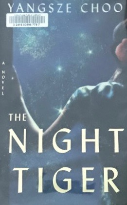 Yangsze Choo's — The night tiger *****