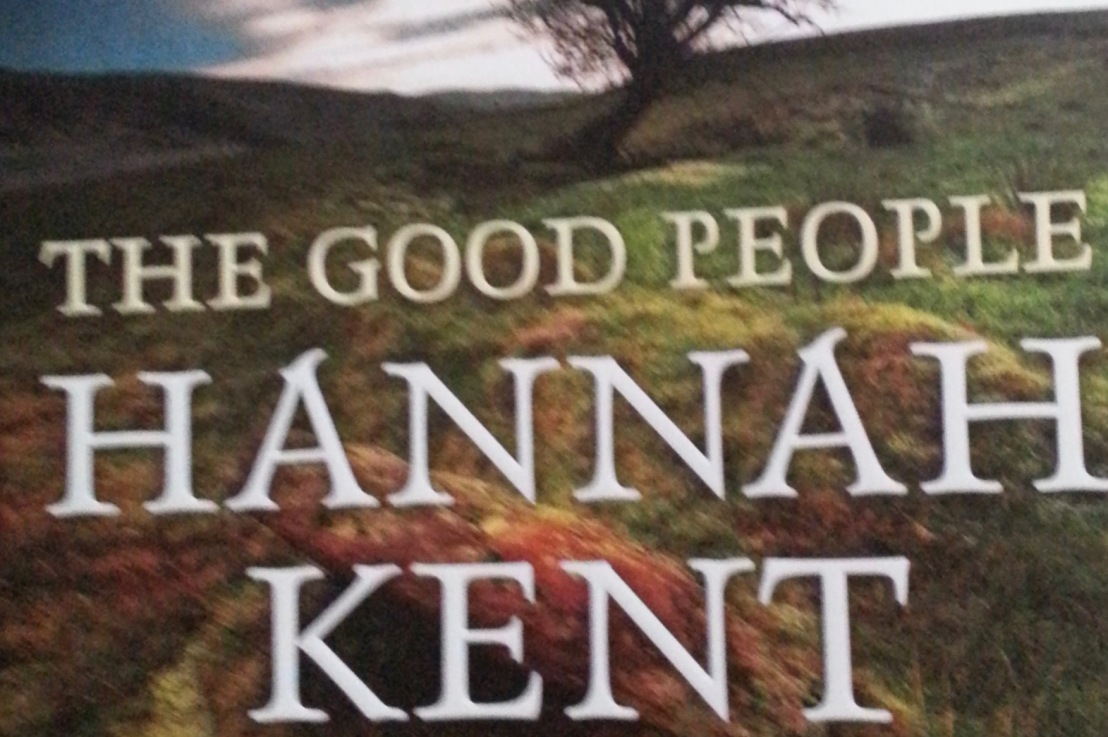 Hannah Kent's — The good people *****