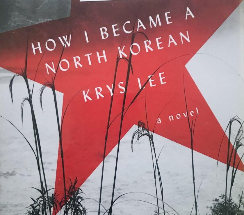 Krys Lee's — How I became a North Korean*****